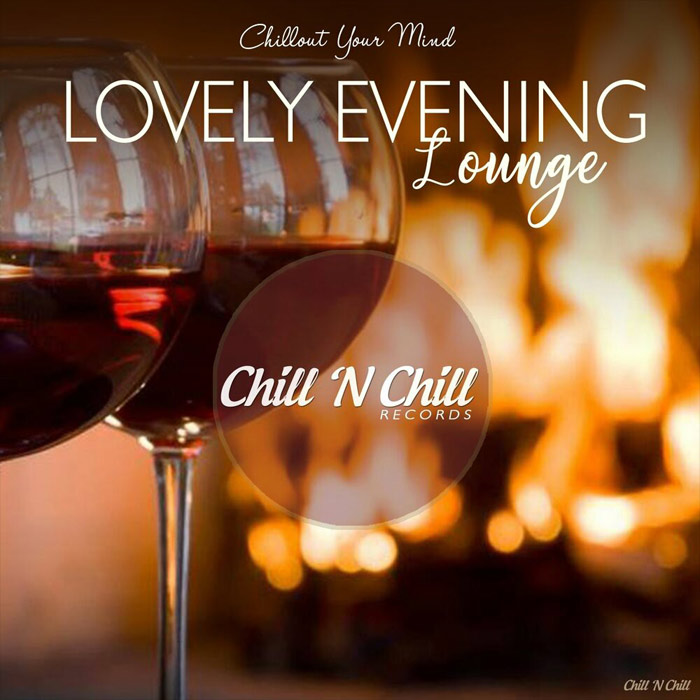 Lovely Evening Lounge (Chillout Your Mind) [2019]