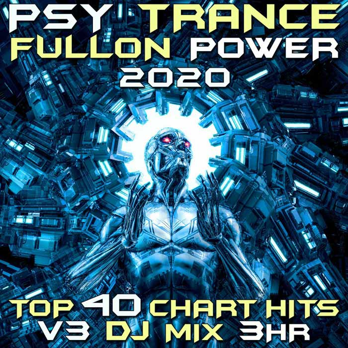 Psy Trance Fullon Power 2020 Top 40 Chart Hits Vol. 3 (GoaDoc DJ Mix 3Hr) [2019]