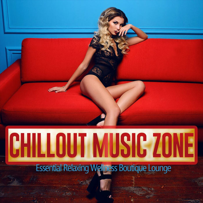 Chillout Music Zone (Essential Relaxing Wellness Boutique Lounge)