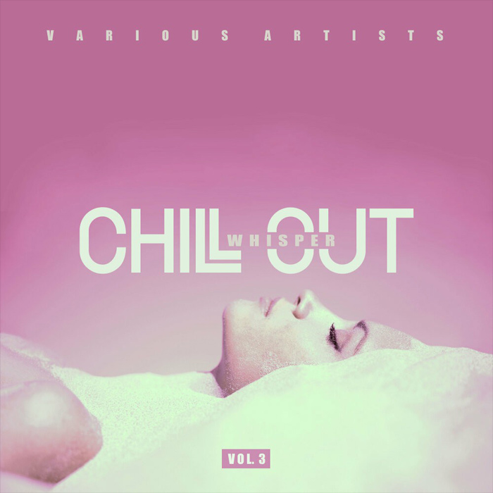 Chill Out Whisper (Vol. 3)