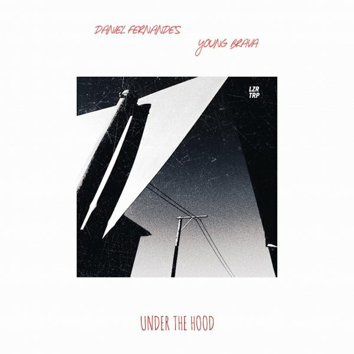 Daniel Fernandes & Young Brava - Under The Hood
