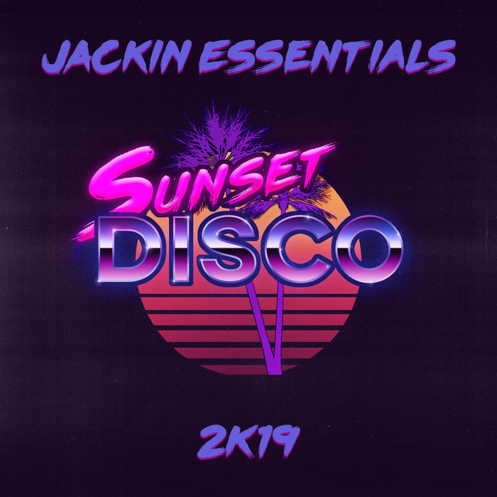 Sunset Disco: Jackin Essentials 2k19 [2019]