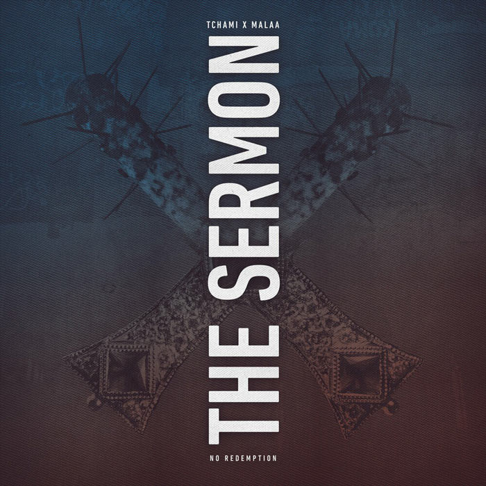 Tchami & Malaa - The Sermon