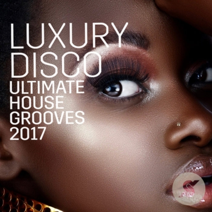 Luxury Disco - Ultimate House Grooves 2017 [2017]