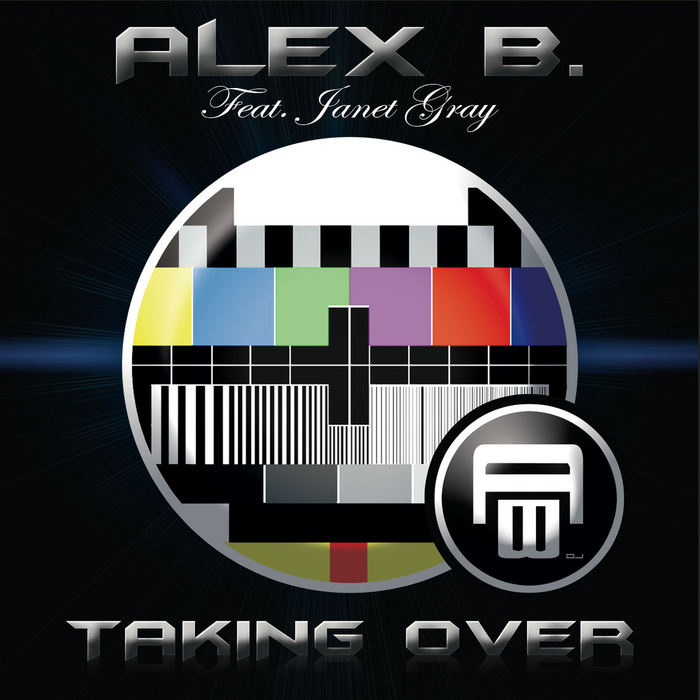 Alex B. feat. Janet Gray - Taking Over [2011]