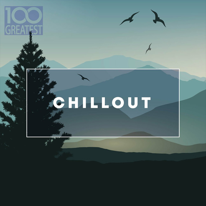 100 Greatest Chillout Songs For Relaxing