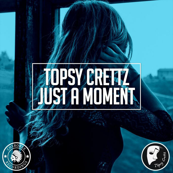 Topsy Crettz - Just A Moment (original mix)