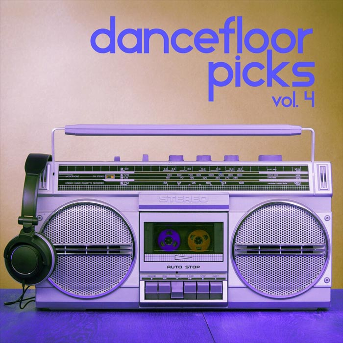 Dancefloor Picks (Vol. 4)