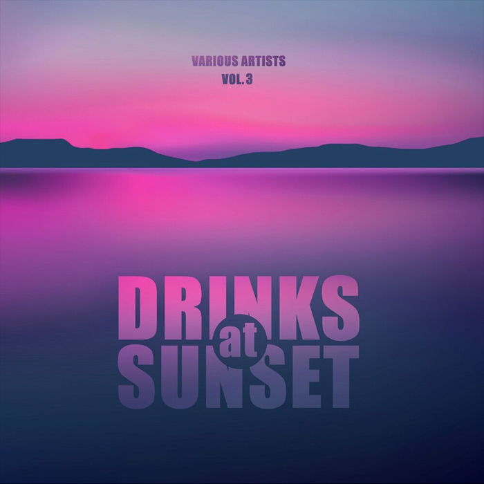 Drinks At Sunset (Vol. 3)