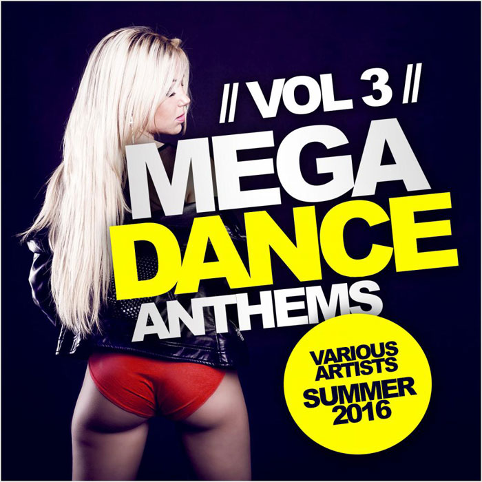 Mega Dance Anthems Vol. 3 (Summer 2016) [2018]