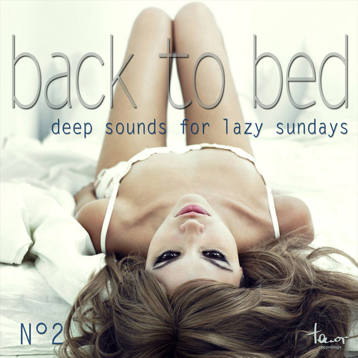 Back To Bed: Deep Sounds For Lazy Sundays No 2 [2013]