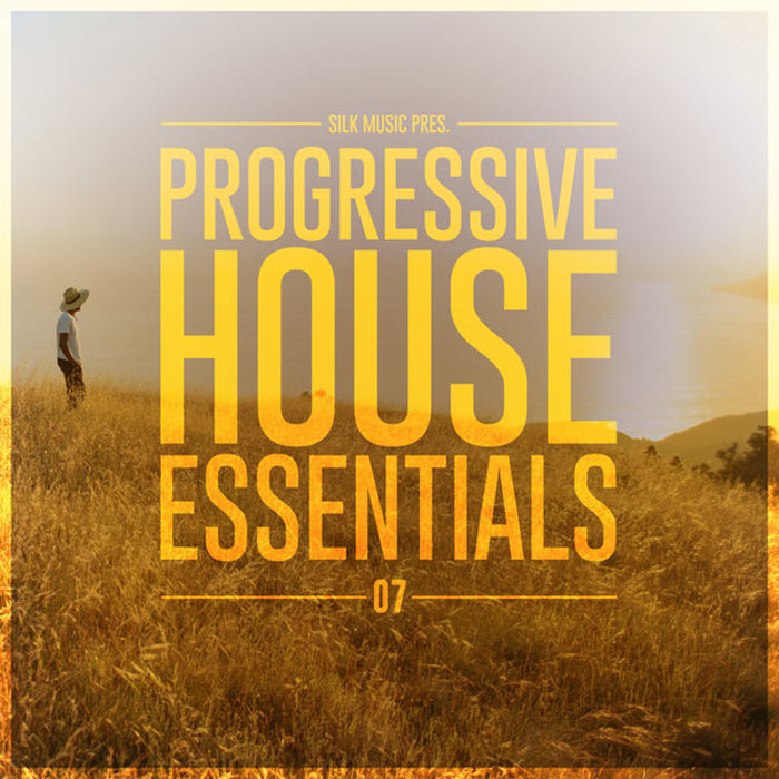 Silk Music Pres. Progressive House Essentials 07 [2018]