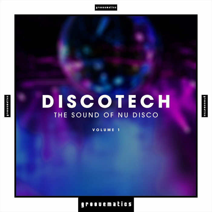Discotech: The Sound of Nu Disco (Vol. 1) [2017]
