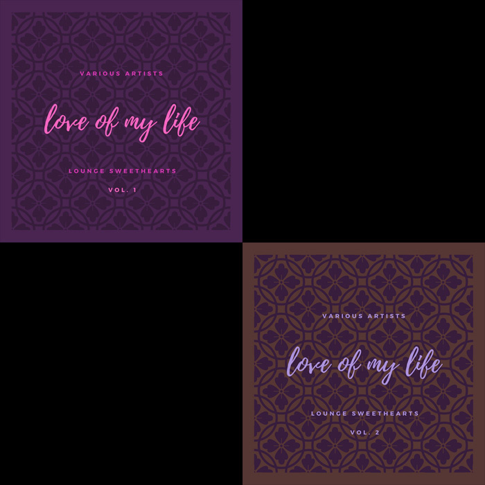 Love Of My Life (Lounge Sweethearts) Vol. 1, 2 [2020]