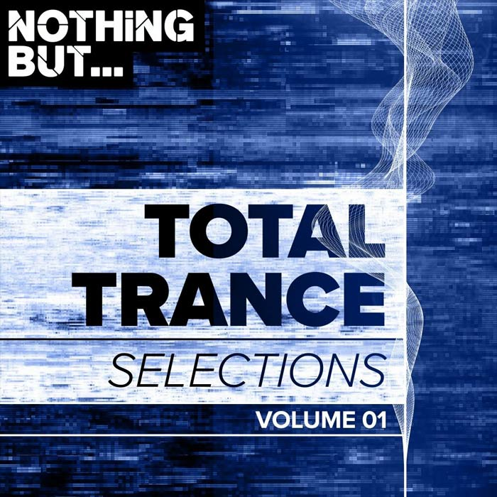 Nothing But... Total Trance Selections (Vol. 01) [2018]